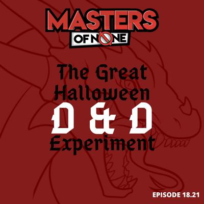 Cover art for EP 18.21 - The Great Halloween D&D Experiment