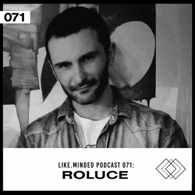Cover art for Like.Minded Podcast 071 : Roluce