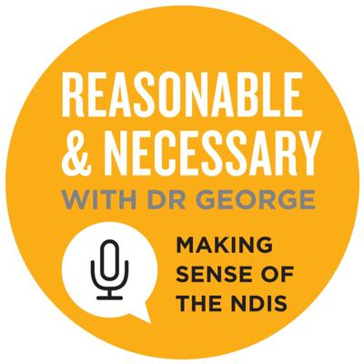 Cover art for Reasonable & Necessary with Dr George - Series 5, Episode 2 (with Jess Stubbins from Ablelink)