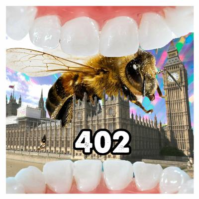 Cover art for 402: Political Bee Teeth
