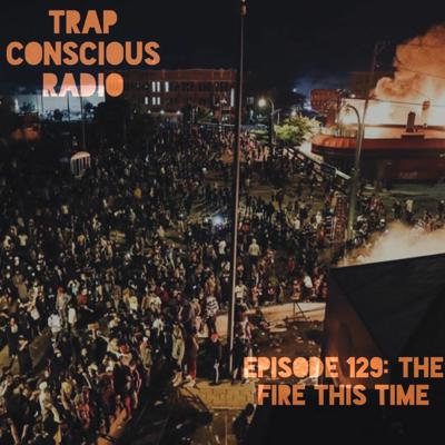 Cover art for Episode 129: The Fire This Time