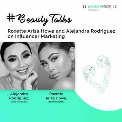 Cover art for #BeautyTalks: Roxette Arisa Howe and Alejandra Rodriguez on Influencer Marketing
