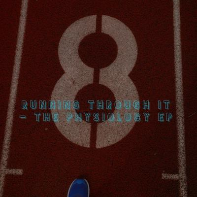 Cover art for Running Through It - 3:3  Physiology EP w/ Brady Holmer