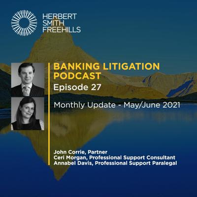 Cover art for Banking Litigation Podcast EP27: Monthly update - May/June 2021