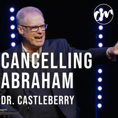 Cover art for Cancelling Abraham | Dr. Castleberry