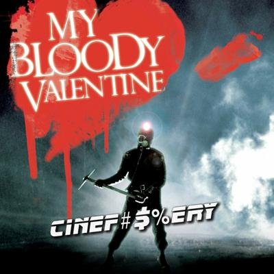 Cover art for Cinef#$%ery: My Bloody Valentines