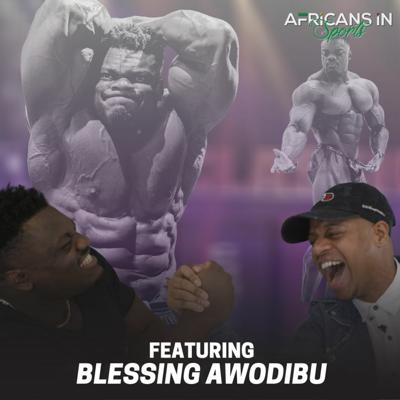 Cover art for Blessing Awodibu | Nigerian Bodybuilder is Working To Bring Humor Into The Sport | AIS