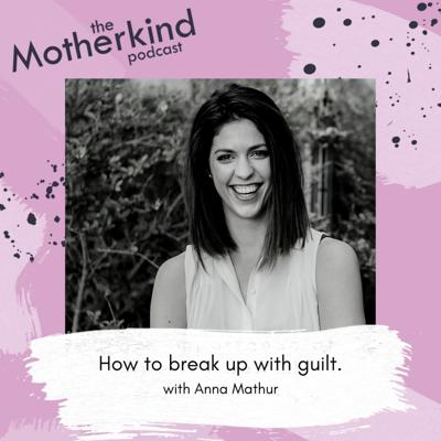 Cover art for Ep. 105 - How to break up with guilt with Anna Mathur