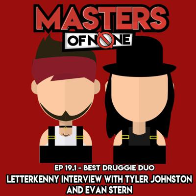 Cover art for 19.1 - Letterkenny Interview w. Tyler Johnston And Evan Stern + Best Druggie Duo