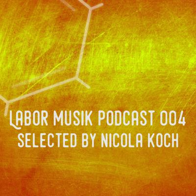 Cover art for Labor Musik Podcast 004 - Selected by Nicola Koch