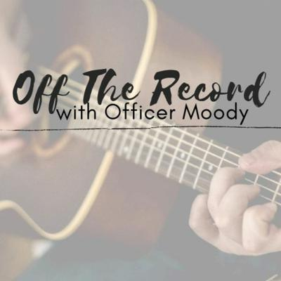 Cover art for Off The Record With Officer Moody