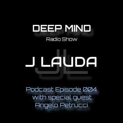 Cover art for Deep Mind Radio Episode 004 w/ special guest Angelo Petrucci