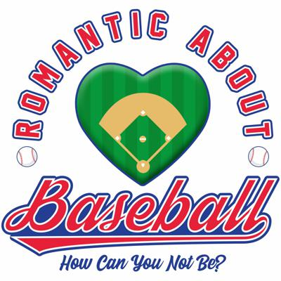 Romantic About Baseball Podcast