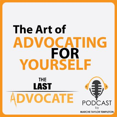 Cover art for The Art Of Advocating For Yourself