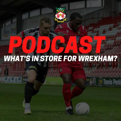 Cover art for What's In Store For Wrexham?