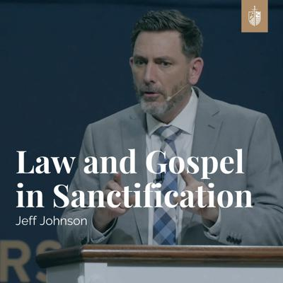 Cover art for Law and Gospel in Sanctification | Jeff Johnson