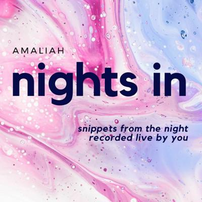 Cover art for Amaliah Nights In // 004 Living A Double Life, + Not Having a Safe Space