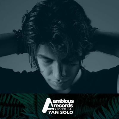Cover art for Ambious Records Podcast - Episode 041 - Yan Solo