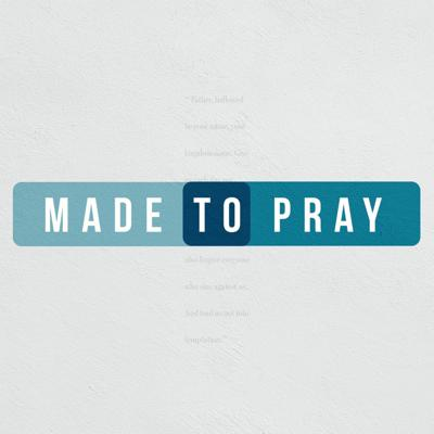 Cover art for Made to Pray: