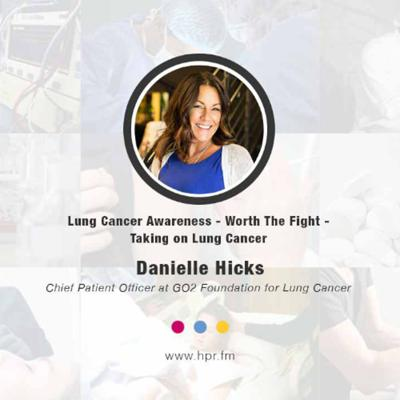 Cover art for Lung Cancer Awareness  - Worth The Fight - Taking on Lung Cancer