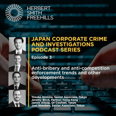 Cover art for Japan Corporate Crime & Investigations Podcast Series: EP3