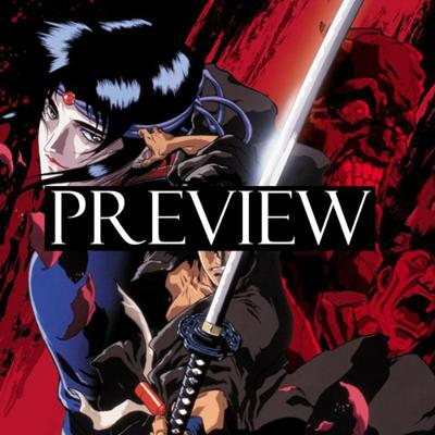 Cover art for Preview: 256 - Ninja Scroll/X The Movie w/ Alex Kellar