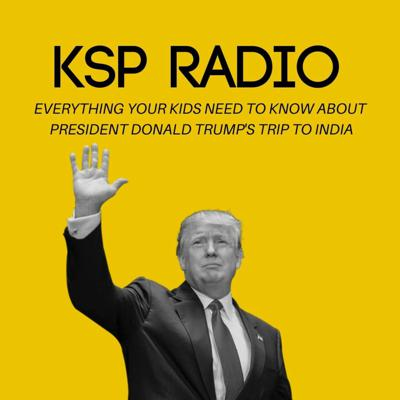 Cover art for Everything Your Kids Need To Know About President Donald Trump's Trip To India