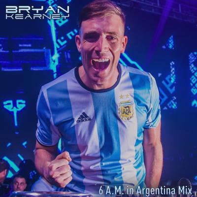 Cover art for Bryan Kearney - 6 A.M. in Argentina Mix