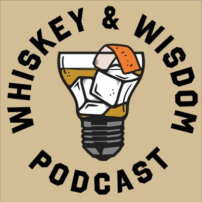 Whiskey & Wisdom Podcast