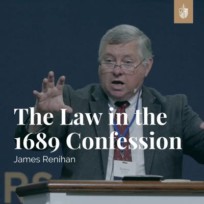 Cover art for The Law in the 1689 Confession | James Renihan