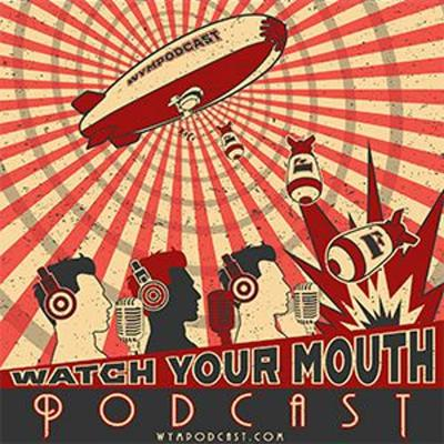 Watch Your Mouth Podcast