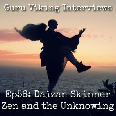 Cover art for Ep56: Daizan Skinner - Zen And The Unknowing