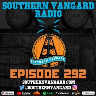 Cover art for Episode 292 - Southern Vangard Radio