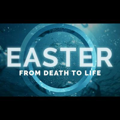 Cover art for Death to Life - EASTER 2021