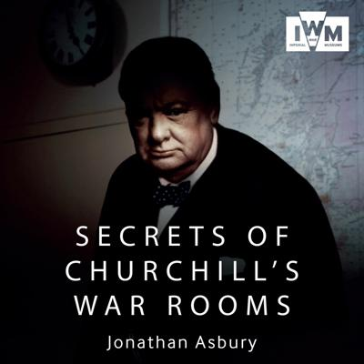 Cover art for SECRETS OF CHURCHILL'S WAR ROOMS by Jonathan Asbury, read by Simon Shepherd - Audiobook extract