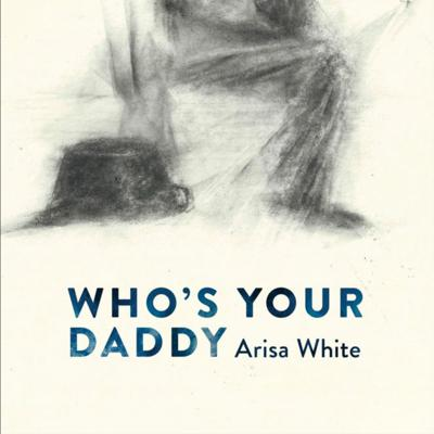 Cover art for Who's Your Daddy by Arisa White