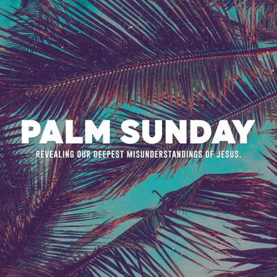 Cover art for March 28, 2021 | Palm Sunday