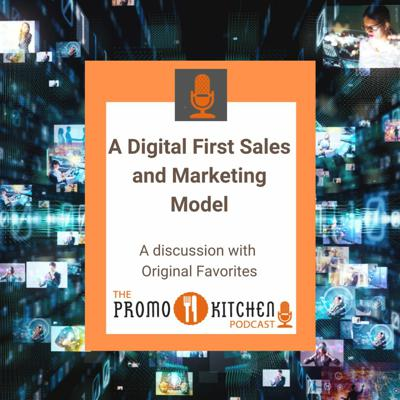 Cover art for Promo Kitchen Podcast: A Digital First Sales and Marketing Model with Original Favorites