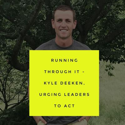 Cover art for Running Through It - Kyle Deeken, Urging Leaders To Lead