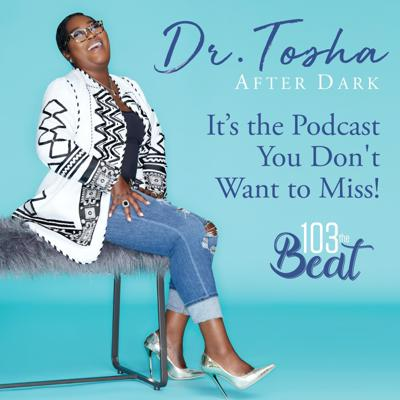 Cover art for Dr. Tosha After Dark- July 9, 2020 Show