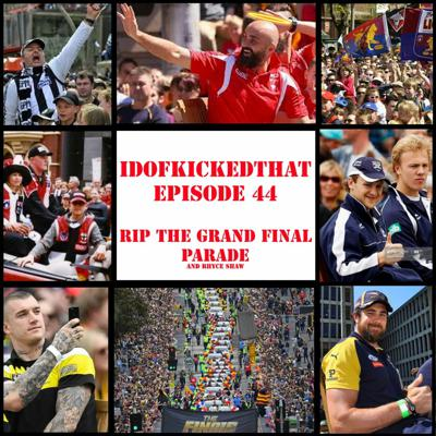 Cover art for Episode 44 - R.I.P Grand Final Parade and Rhyce Shaw