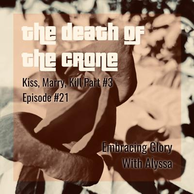 Cover art for EG #21: The Death Of The Crone (The Triple Goddess Part 3)