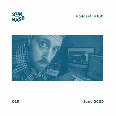 Cover art for SUNANDBASS Podcast #100 - DLR