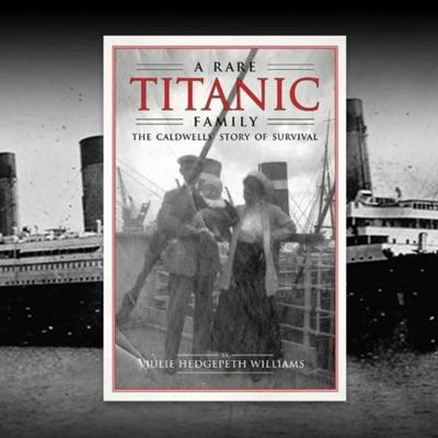 Cover art for The Caldwell Family Titanic Story