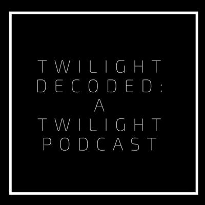Cover art for Twilight Decoded: Life and Death Chapters 17-20