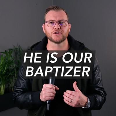 Cover art for He Is Our Baptizer