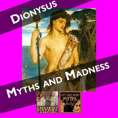 Cover art for Dionysus: Myths and Madness (With Liv Albert from Myths Baby!)