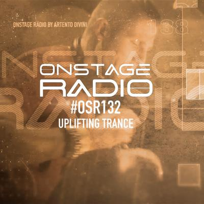 Cover art for Artento Divini - Onstage Radio 132 (Uplifting)