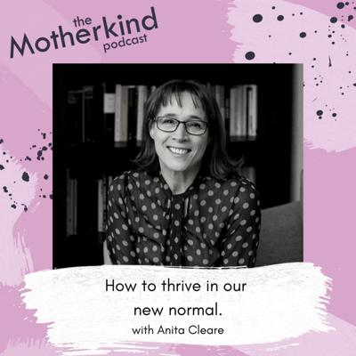 Cover art for Ep 98 How To Thrive In Our New Normal With Anita Cleare