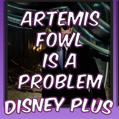 Cover art for Disney Plus and the Problem with Artemis Fowl (Rachel and Ryan)